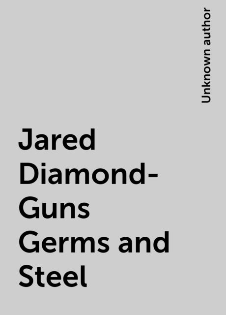 Jared Diamond-Guns Germs and Steel,