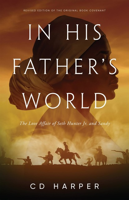 In Her Fathers World, C.D. Harper