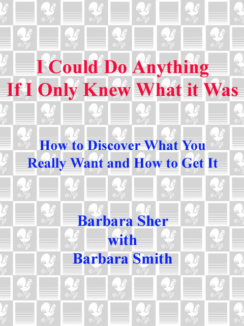 I Could Do Anything If I Only Knew What It Was, Barbara Sher
