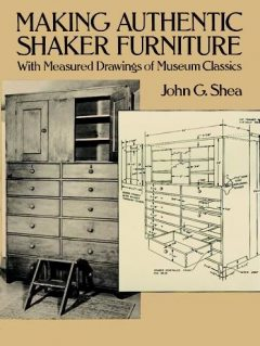 Making Authentic Shaker Furniture, John Shea