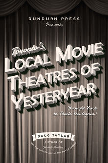 Toronto's Local Movie Theatres of Yesteryear, Doug Taylor