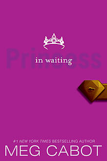 The Princess Diaries, Volume IV: Princess in Waiting, Meg Cabot