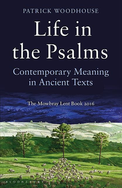 Life in the Psalms, Patrick Woodhouse