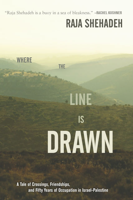 Where the Line Is Drawn, Raja Shehadeh