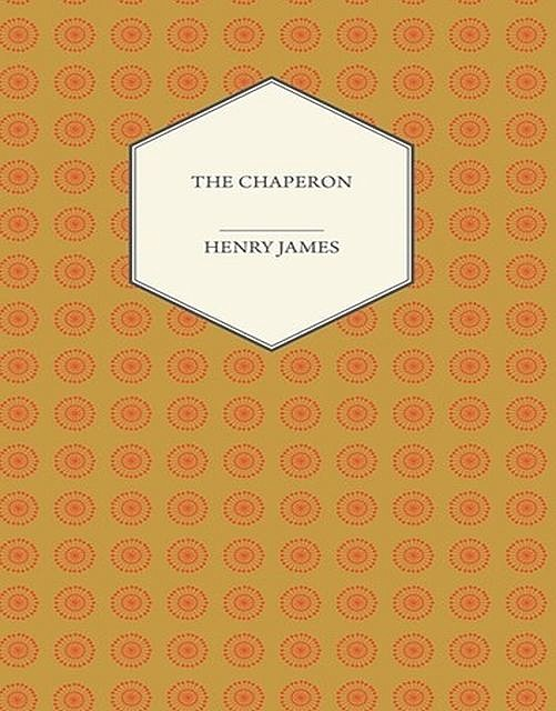 The Chaperon, Henry James