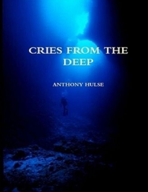 Cries from the Deep, Anthony Hulse