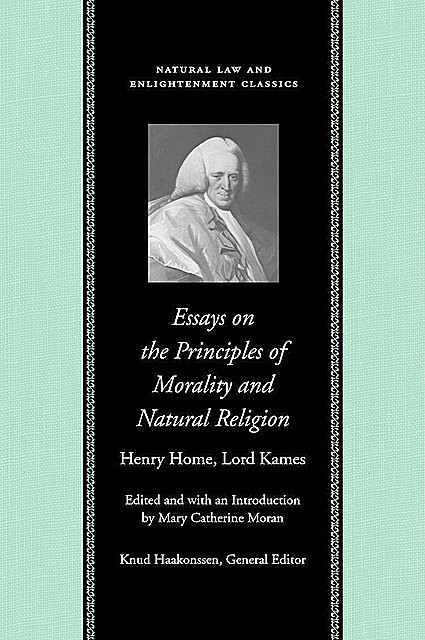 Essays on Principles of Morality and Natural Religion, Henry Home, Lord Kames