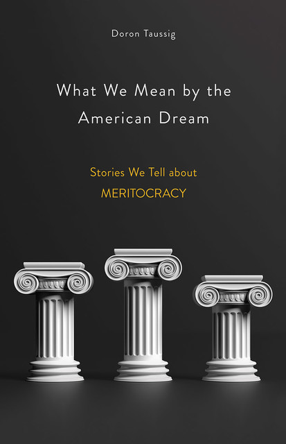What We Mean by the American Dream, Doron Taussig