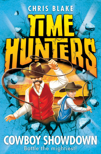 Cowboy Showdown (Time Hunters, Book 7), Chris Blake
