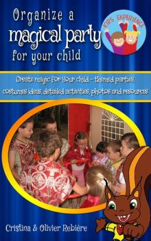 Organize a magical party for your child, Cristina Rebiere, Olivier Rebiere