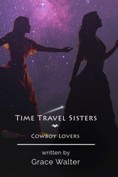 Time Travel Sisters, Grace Walter