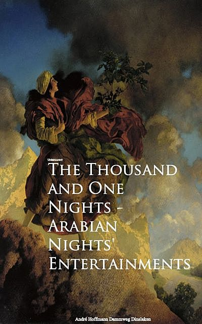 The Thousand and One Nights – Arabian Nights' Entertainments,