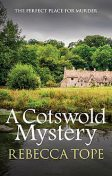 A Cotswold Mystery, Rebecca Tope