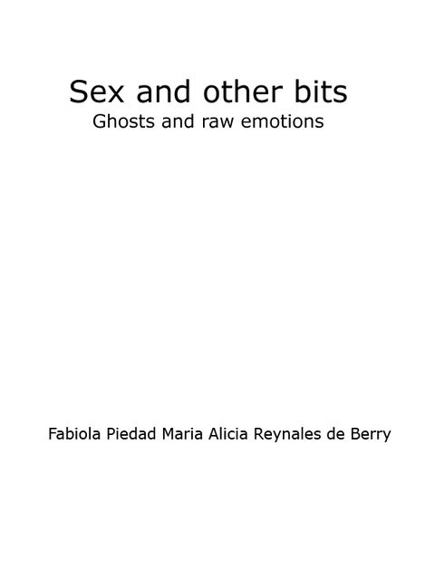 Sex and Other Bits-Ghosts and raw emotions, Fabiola Berry