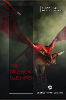 The Dragon Slayers, Frank Banta