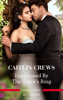 Imprisoned By The Greek's Ring, Caitlin Crews