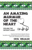 An Amazing Murmur of the Heart, Cecil Helman