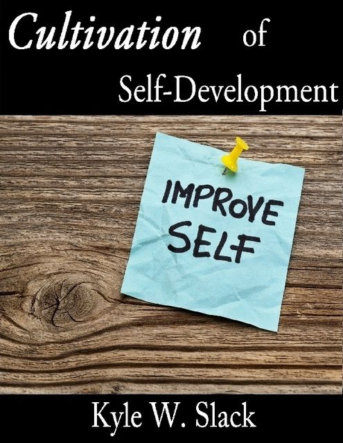 Cultivation of Self Development, Kyle Slack