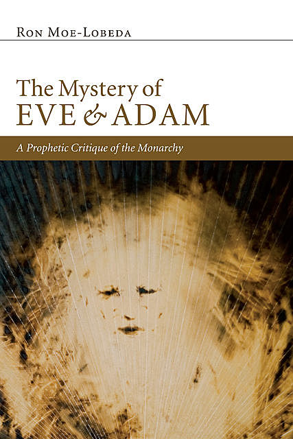 The Mystery of Eve and Adam, Ron Moe-Lobeda