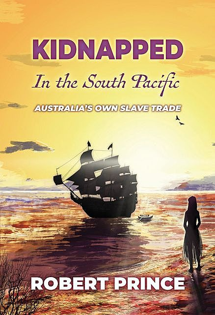 Kidnapped in the South Pacific, Robert D Prince