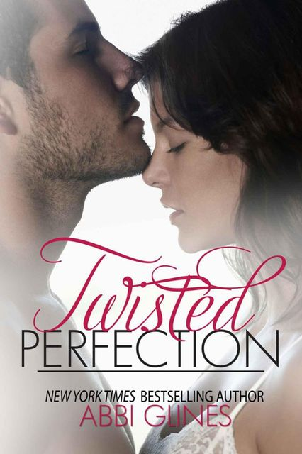 Twisted Perfection, Abbi Glines