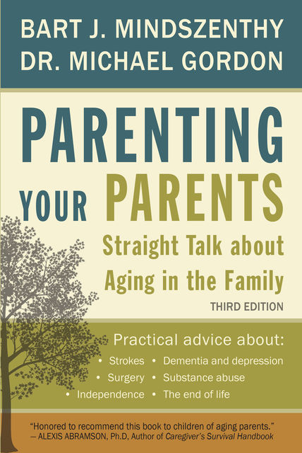 Parenting Your Parents, Bart J.Mindszenthy, Michael Gordon