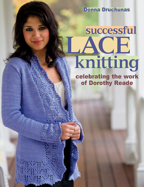 Successful Lace Knitting, Donna Druchunas