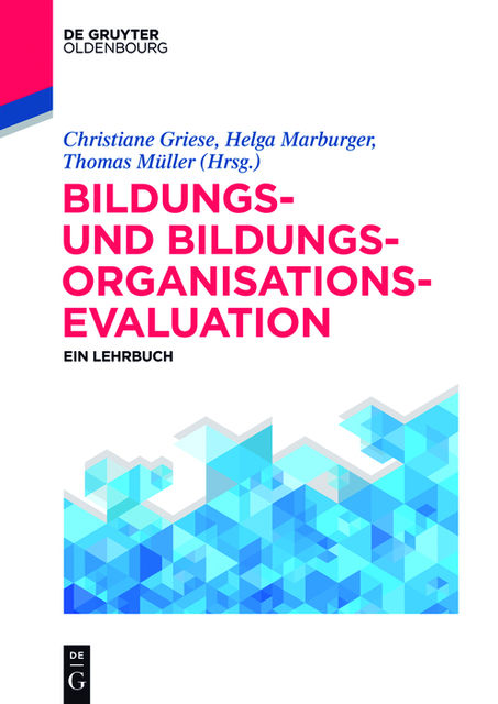 Bildungs- und Bildungsorganisationsevaluation, Christiane Griese, Helga Marburger, ThomasMüller