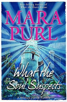 What the Soul Suspects, Mara Purl