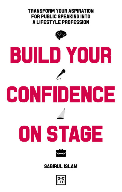 Build Your Confidence on Stage, Sabirul Islam