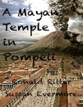 A Mayan Temple In Pompeii, Ronald Ritter, Sussan Evermore
