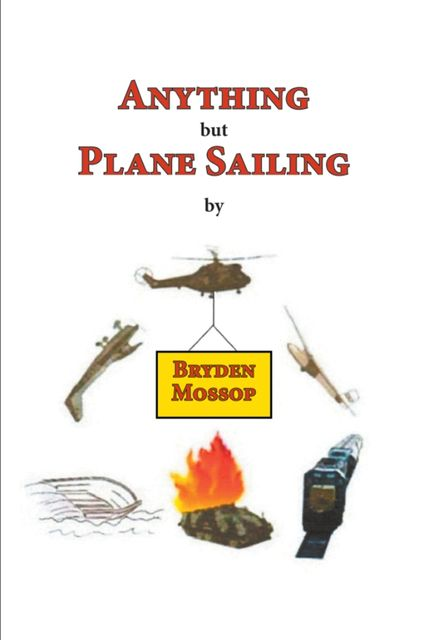 Anything but Plane Sailing, Bryden Mossop