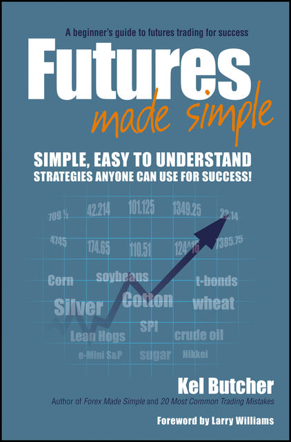Futures Made Simple, Kel Butcher