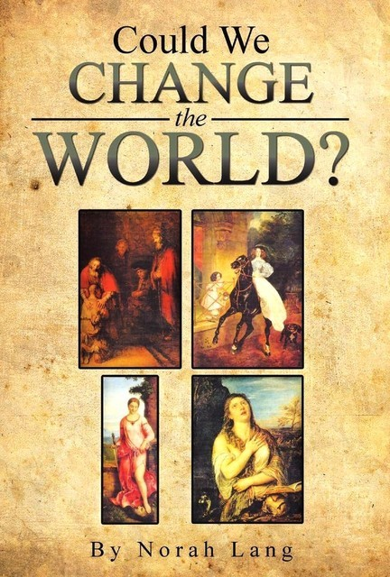 Could We Change The World, Norah Lang
