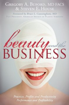 Beauty and the Business, Steven House, Gregory A. Buford