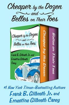 Cheaper by the Dozen and Belles on Their Toes, Ernestine Gilbreth Carey, Frank Gilbreth