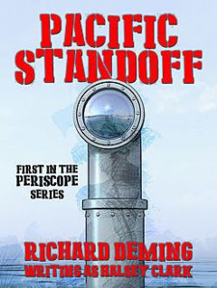 Pacific Standoff (Periscope #1), Richard Deming