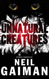Unnatural Creatures, Neil Gaiman