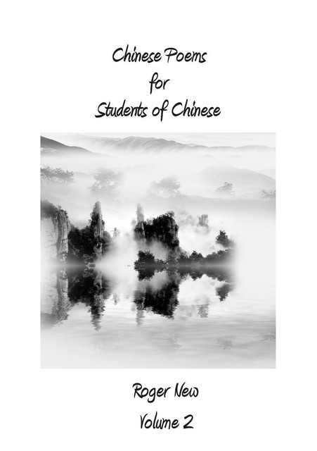 Chinese Poems for Students of Chinese, Roger New