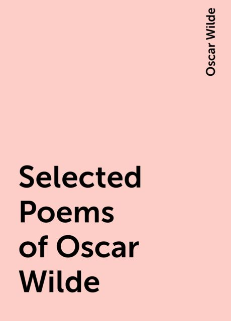 Selected Poems of Oscar Wilde, Oscar Wilde