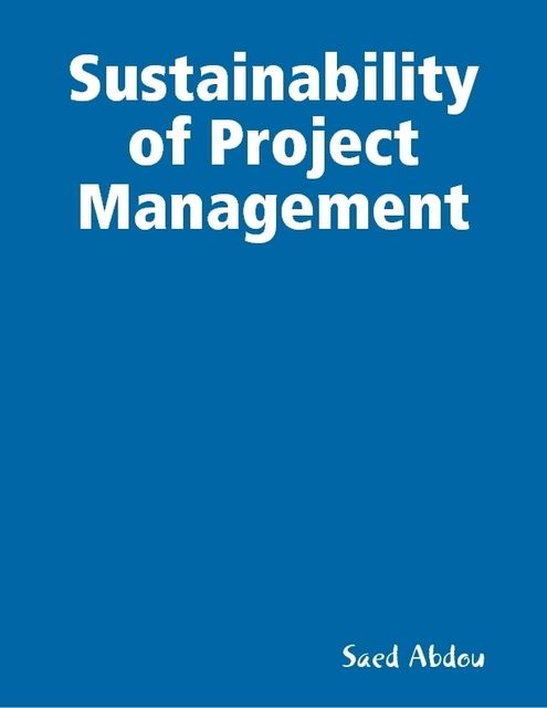 Sustainability of Project Management, Saed Abdou