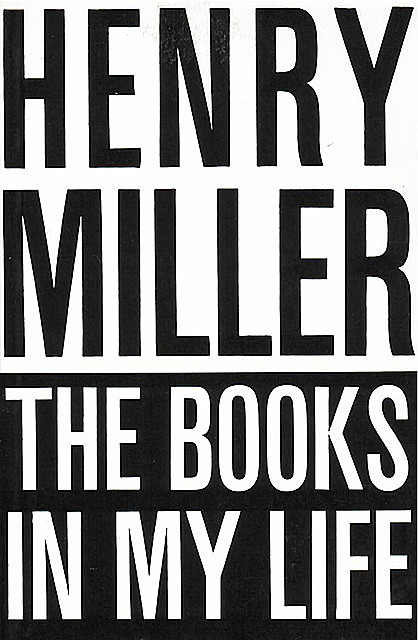 The Books in My Life, Henry Miller