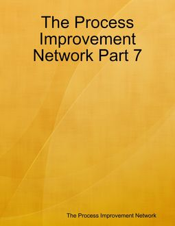 The Process Improvement Network Part 7, The Process Improvement Network