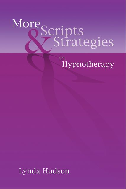 More Scripts & Strategies in Hypnotherapy, Lynda Hudson
