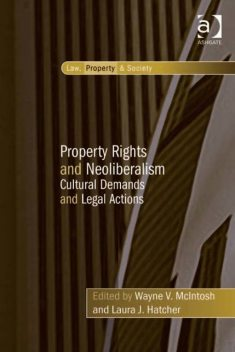 Property Rights and Neoliberalism, Wayne V.Mcintosh
