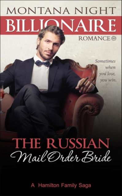 Billionaire Romance: The Russian Mail Order Bride, Montana Night