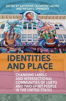 Identities and Place, Katherine Crawford-Lackey, Megan E. Springate