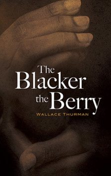 The Blacker the Berry, Wallace Thurman
