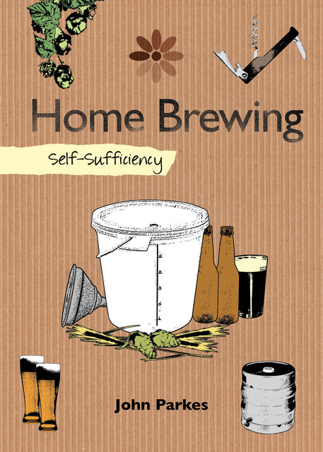 Self-Sufficiency: Home Brewing, John Parkes
