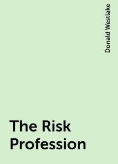 The Risk Profession, Donald Westlake